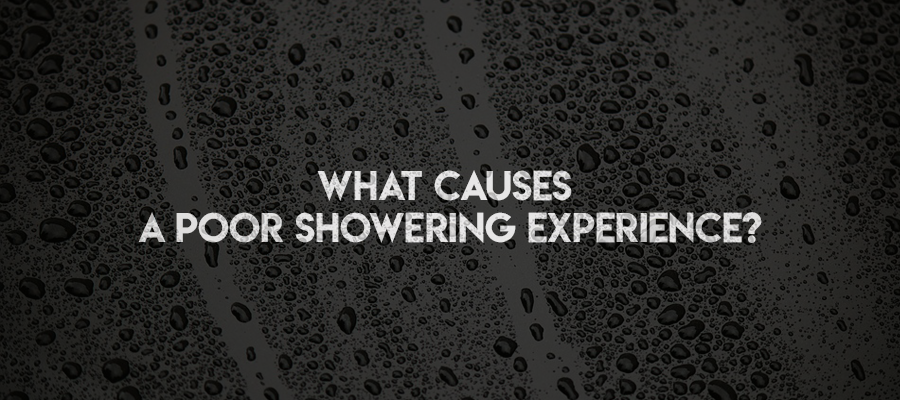 What Causes a Bad Showering Experience?